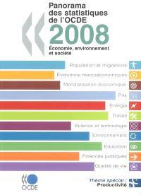 Panorama des statistiques de l'OCDE 2008 : économie, environnement et société