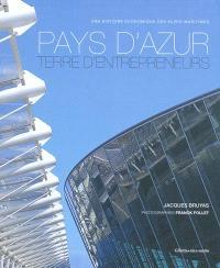 Pays d'Azur, terre d'entrepreneurs : une histoire économique des Alpes-Maritimes
