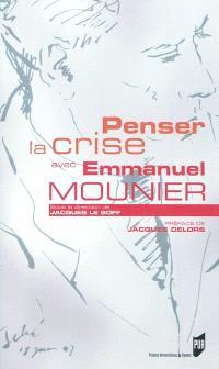 Penser la crise avec Emmanuel Mounier : actes de la rencontre de Rennes du 15 octobre 2010