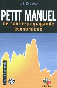 Petit manuel de la contre-propagande économique