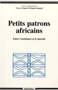 Petits patrons africains : entre l'assistance et le marché