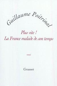 Plus vite ! : la France malade de son temps