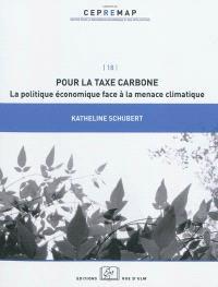 Pour la taxe carbone : la politique économique face à la menace climatique
