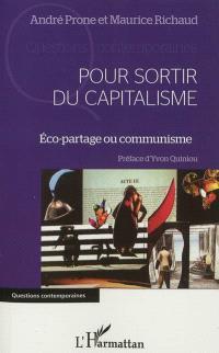 Pour sortir du capitalisme : éco-partage ou communisme ?