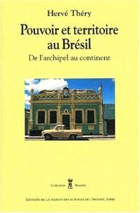 Pouvoir et territoire au Brésil : de l'archipel au continent