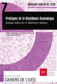 Pratiques de la dissidence économique : réseaux rebelles et créativité sociale