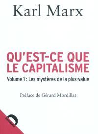 Qu'est-ce que le capitalisme. Volume 1, Les mystères de la plus-value