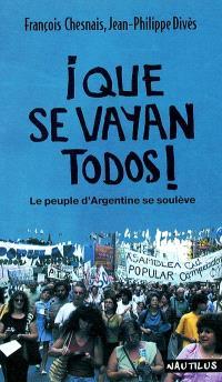 Que se vayan todos ! : le peuple d'Argentine se soulève