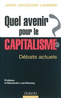Quel avenir pour le capitalisme ? : analyse et synthèse des débats actuels