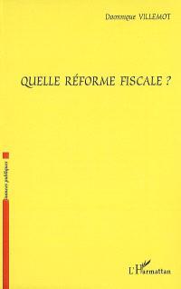 Quelle réforme fiscale ?