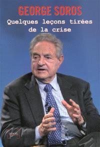 Quelques leçons tirées de la crise : conférences prononcées du 26 au 30 octobre 2009 à la Central European University, Budapest