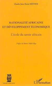 Rationalité africaine et développement économique : l'école du savoir africain
