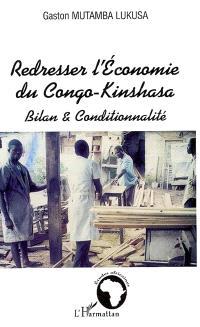 Redresser l'économie du Congo-Kinshasa : bilan & conditionnalité