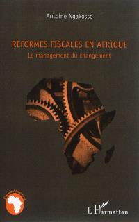 Réformes fiscales en Afrique : le management du changement
