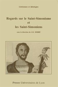 Regards sur le saint-simonisme et les saints-simoniens