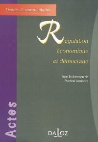 Régulation économique et démocratie : actes de conférences-débats, 2004-2005