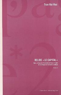 Relire Le Capital : Marx, critique de l'économie politique et objet de la critique de l'économie politique