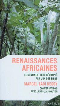 Renaissances africaines : le continent noir décrypté par l'un des siens