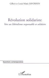 Révolution solidariste : vers un libéralisme responsable et solidaire