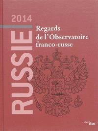 Russie 2014 : regards de l'Observatoire franco-russe