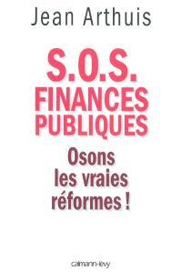 S.O.S. finances publiques : osons les vraies réformes !