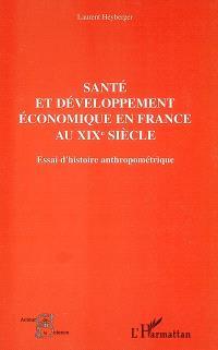 Santé et développement économique en France au XIXe siècle : essai d'histoire anthropométrique