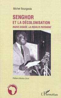Senghor et la décolonisation : radio Dissoo, la révolte paysanne