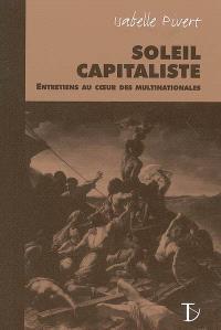 Soleil capitaliste : entretiens au coeur des multinationales