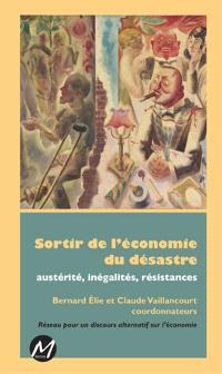 Sortir de l'économie du désastre  : austérité, inégalités, résistances