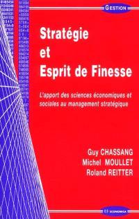 Stratégie et esprit de finesse : l'apport des sciences économiques et sociales au management stratégique