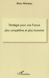 Stratégie pour une France plus compétitive et plus humaine