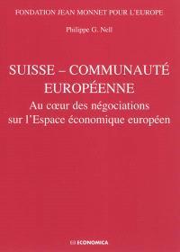 Suisse-Communauté européenne : au coeur des négociations sur l'espace économique européen