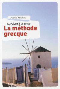 Survivre à la crise : la méthode grecque