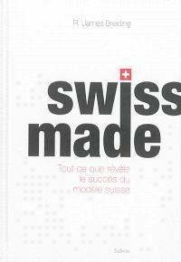 Swiss made : tout ce que révèle le succès du modèle suisse