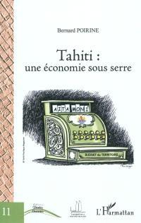 Tahiti, une économie sous serre
