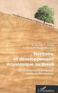 Territoire et développement économique au Brésil : les arrangements productifs locaux au Pernambuco