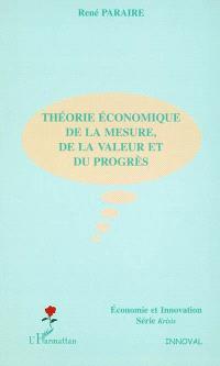 Théorie économique de la mesure, de la valeur et du progrès