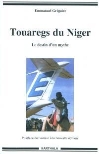 Touaregs du Niger, le destin d'un mythe