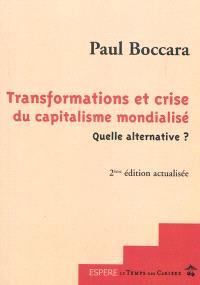 Transformations et crise du capitalisme mondialisé : quelle alternative ?
