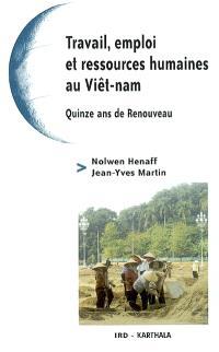 Travail, emploi et ressources humaines au Viêt Nam : quinze ans de renouveau