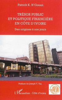 Trésor public et politique financière en Côte d'Ivoire : des origines à nos jours