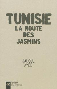 Tunisie, la route des jasmins