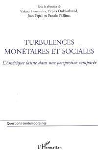 Turbulences monétaires et sociales : l'Amérique latine dans une perspective comparée