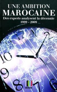 Une ambition marocaine : des experts analysent la décennie 1999-2009