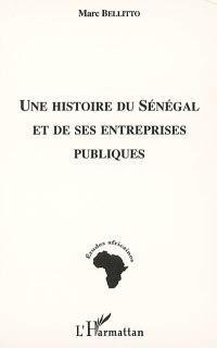 Une histoire du Sénégal et de ses entreprises publiques