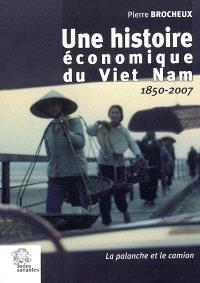 Une histoire économique du Vietnam : 1850-2007 : la palanche et le camion