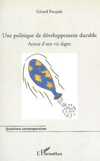 Une politique de développement durable : acteur d'une vie digne