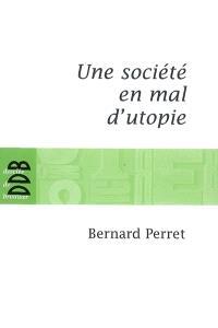 Une société en mal d'utopie : chroniques d'actualité