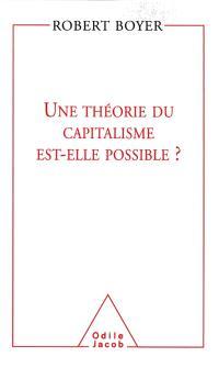 Une théorie du capitalisme est-elle possible ?