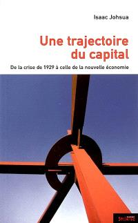 Une trajectoire du capital : de la crise de 1929 à celle de la nouvelle économie